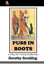 Puss in Boots : A Play for Young Audiences by Dorothy Goulding (2015, Paperback)