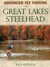 Advanced Fly Fishing for Great Lakes Steelhead, Hardcover by Kustich, Rick, I...