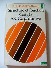 RADCLIFFE-BROWN : STRUCTURE & FONCTION DANS LA SOCIÉTÉ PRIMITIVE ¤ POINTS ¤ 1972