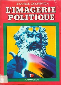 JEAN-PAUL GOUREVITCH  L'IMAGERIE POLITIQUE - FLAMMARION