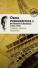 OBRA PERIODISTICA 3 DE EUROPA A AMERICA 1955-1960, POR: GABRIEL GARCIA MARQUEZ