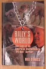 Billy's World, the Saga of an American Staffordshire Pit Bull Terrier by Stauss,