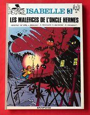 ISABELLE 3 MALÉFICES L'ONCLE HERMÈS WILL FRANQUIN DUPUIS EO 1978 BON ETAT BD