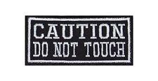 Caution Do not Touch Biker Heavy Rocker Patch Aufnäher Kutte Bügelbild Badge