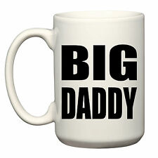 BIG DADDY LARGE GRANDE COFFEE TEA MUG CUP 15OZ FATHER'S DAY BIRTHDAY CHRISTMAS