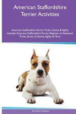 American Staffordshire Terrier Activities American Staffordshire Terrier.