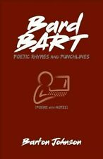 Bard Bart : Poetic Rhymes and Punchlines by Barton Johnson (2017, Paperback)