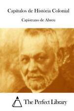 Capitulos de História Colonial by Capistrano De Abreu (2015, Paperback)