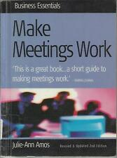 MAKE MEETINGS WORK BY JULIE-ANN AMOS. GOOD CONDITION