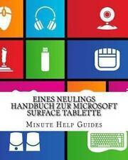 Eines Neulings Handbuch Zur Microsoft Surface Tablette : Alles, Was Sie �ber...