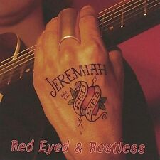 Red Eyed & Restless by Jeremiah & the Red Eyes ~ NEW SEALED CD