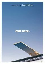 Exit Here. by Myers, Jason, Good Book