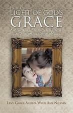 In the Light of God's Grace: A Memoir of Inspiration for Parents of Ch-ExLibrary