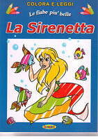 Colora e Leggi le Fiabe più Belle. La Sirenetta - Salvadeos - Libro Nuovo!