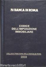 CODICE DELL IMPOSIZIONE IMMOBILIARE 2003 Giuridica Diritto Economia Banca Roma