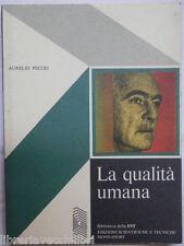 LA QUALITA UMANA Aurelio Peccei Mondadori Biblioteca della EST 1976 scienza di