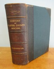 The HISTORY OF ULSTER COUNTY NY, editor Alphonso T Clearwater copy 1907 Illus