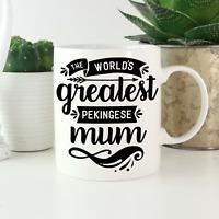 Pekingese Mum Mug: Cute & funny gift gifts for Pekingese dog owners & lovers!