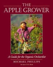 The Apple Grower: A Guide for the Organic Orchardist (Chelsea Green's Master Gr