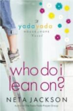 A Yada Yada House of Hope Novel: Who Do I Lean On? 3 by Neta Jackson (2010,...