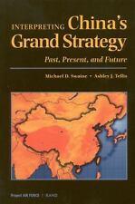 Interpreting China's Grand Strategy : Past, Present, and Future