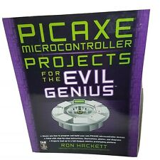 Picaxe Microcontroller Projects For The Evil Genius: By Ron Hackett