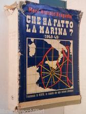CHE HA FATTOLA MARINA 1940 1945 Marc Antonio Bragadin Garzanti I edizione 1949