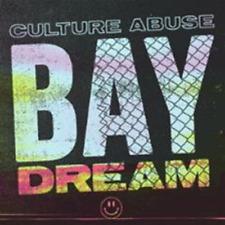Culture Abuse - Bay Dream (NEW CD)