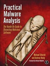 Practical Malware Analysis : The Hands-On Guide to Dissecting Malicious Software