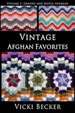 Vintage Afghan Favorites: Granny and Ripple Afghans (Volume 1) by Vicki Becker