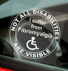 1 Fibromyalgia Not All Disabilities Are Visible Window Sticker Sign Disabled Car