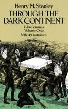 Through the Dark Continent Vol. 1 by Henry M. Stanley