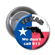 Texas 1.5 Inch Pin/Magnet Combo featuring the Phrase  We Don't Call 9-1-1