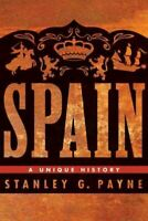 Spain : A Unique History, Paperback by Payne, Stanley G., Brand New, Free shi...