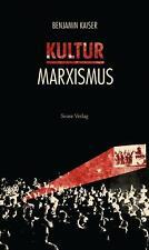 Kulturmarxismus Kaiser, Benjamin