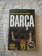 Barca: The Making of the Greatest Team in the World by Graham Hunter (Paperback,