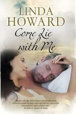 Come Lie with Me by Linda Howard (2016, Hardcover, New Edition)