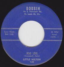 """LITTLE MILTON -""""DEAD LOVE"""" b/w """"MY BABY PLEASES ME"""" - on BOBBIN (VG+)"""