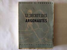 LE SECRET DES ARGONAUTES 1947 GEORGES TOUDOUZE MYTHOLOGIE GRECE