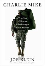 NEW - Charlie Mike: A True Story of Heroes Who Brought Their Mission Home