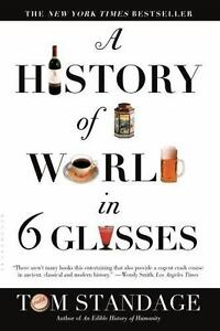 A History Of The World In 6 Glasses: By Tom Standage
