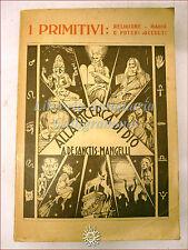 STORIA RELIGIONI, MAGIA: De Sanctis Mangelli, ALLA RICERCA DI DIO, I PRIMITIVI