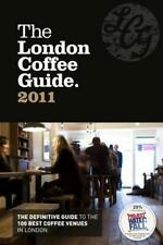 The London Coffee Guide 2011, Allegra Strategies | Paperback Book | Good | 97809