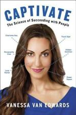 Captivate: The Science of Succeeding with People by Vanessa Van Edwards: New