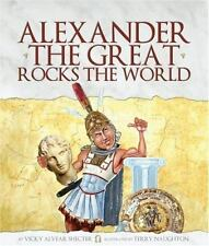 Alexander the Great Rocks the World Shecter, Vicky Alvear Hardcover