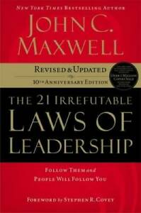 The 21 Irrefutable Laws of Leadership: Follow Them and People Will Follow - GOOD