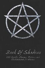 Book of Shadows 150 Spells Charms Potions and Enchantments for Wiccans Witc