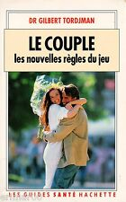 Le couple - Les nouvelles règles du jeu // Dr. Gilbert TORDJMAN // 1 ère Edition