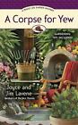 A Peggy Lee Garden Mystery: A Corpse for Yew by Joyce & Jim Lavene (2009-SIGNED