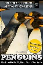 Penguins: Black and White Flightless Birds of the South (The Great Book of Anima